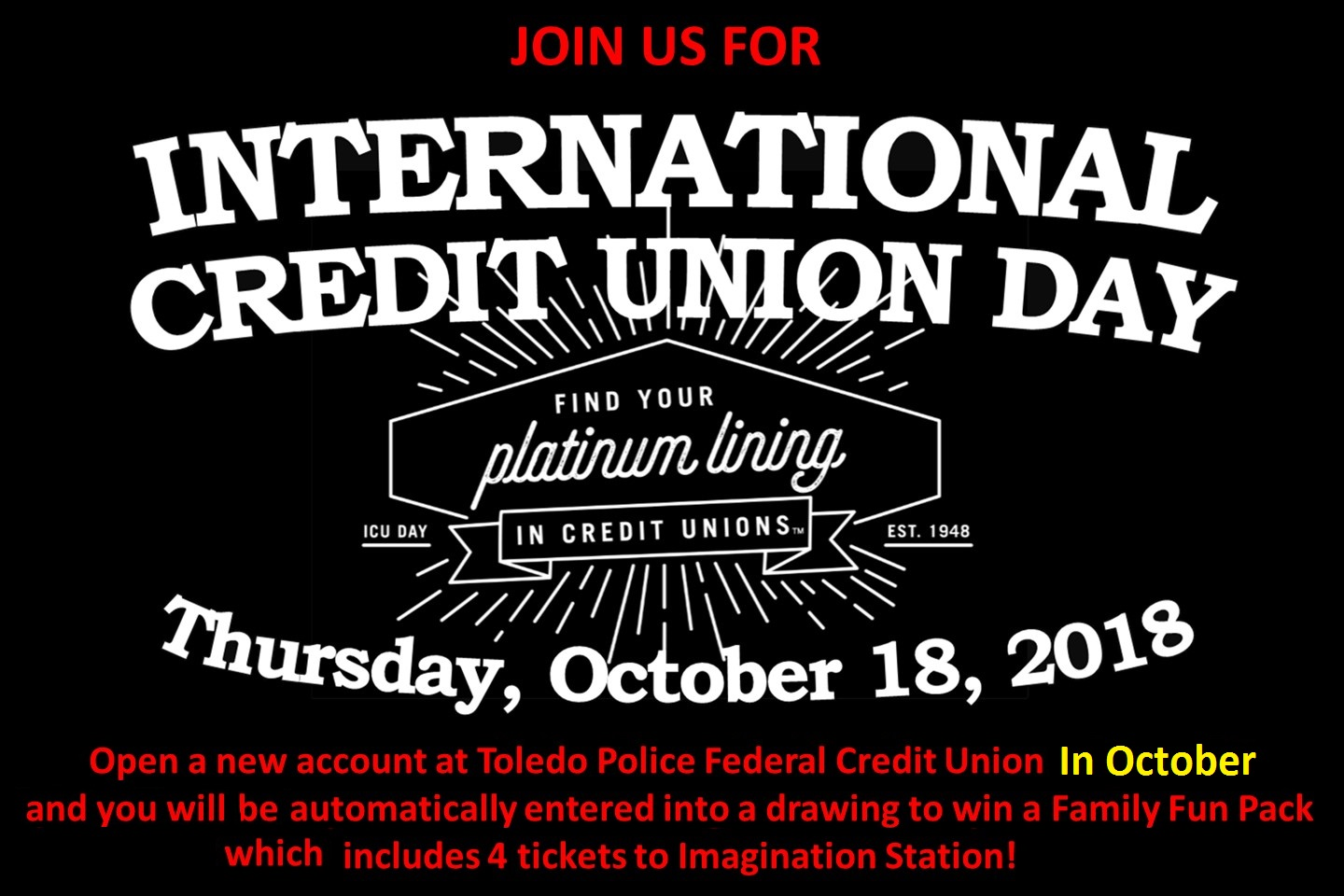 Credit Union Day- Open an account in October to enter to win 4 tickets to imagination station